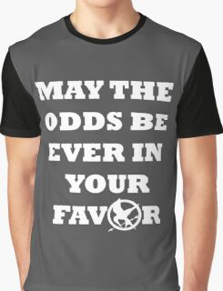 May the odds be ever in your Graphic T-Shirt