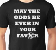 May the odds be ever in your Unisex T-Shirt