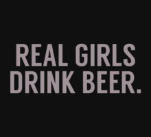 Real girls drink beer One Piece - Short Sleeve