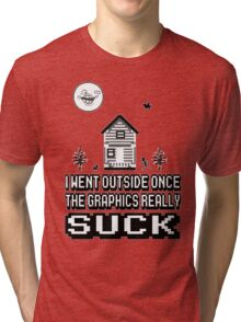 Outside graphics suck Tri-blend T-Shirt