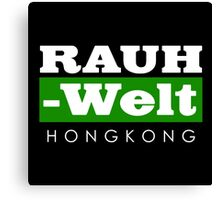 RAUH-WELT BEGRIFF : hongkong Canvas Print