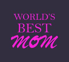 World's Best Mom - Mother's Day Womens Fitted T-Shirt