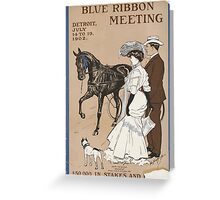 Artist Posters Blue ribbon meeting Detroit July 14 19 1902 0734 Greeting Card