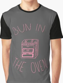 Bun In The Oven Graphic T-Shirt