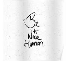 """Be a Nice Human"" Typography Design Poster"
