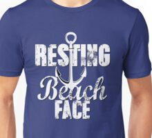 Resting Beach Face #restingbitchface Bitch Face Summer Beaches Sand Anchor Nautical Summertime Ocean Funny Unisex T-Shirt