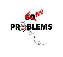 100 Problems Photographic Print