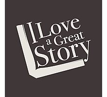 I love a great story Photographic Print