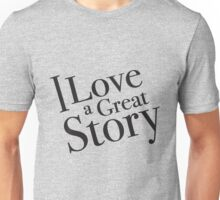 I love a great story - good old fashion books! Unisex T-Shirt