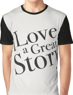 I love a great story - good old fashion books! Graphic T-Shirt