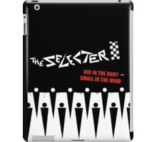 The Selecter : Big In The Body, Small In The Mind iPad Case/Skin