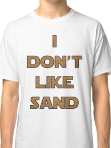 I don't like sand - version 2 Classic T-Shirt