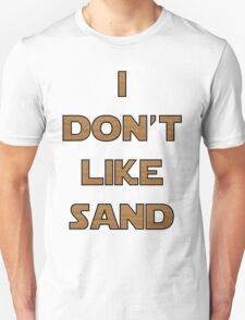 I don't like sand - version 2 Unisex T-Shirt