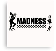 Madness Canvas Print