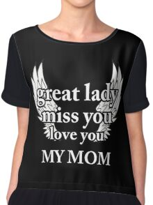 Great lady is my mom Chiffon Top