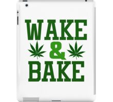 Wake and Bake Weed Stoner Cool Marijuana Legalize iPad Case/Skin