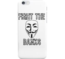 Fight the Banks Anonymous Protest Political Activism iPhone Case/Skin