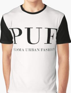 PUF - Paloma Urban Fashion Graphic T-Shirt