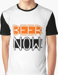 Beer Now Cool Drinking Party Fun Alcohol Graphic T-Shirt