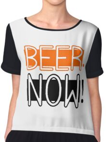 Beer Now Cool Drinking Party Fun Alcohol Chiffon Top