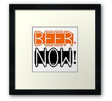 Beer Now Cool Drinking Party Fun Alcohol Framed Print