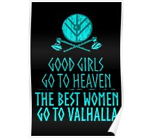good girls go to heaven, the best women go to valhalla Poster