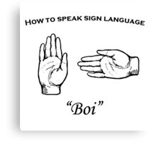 Boi (sign language) Canvas Print