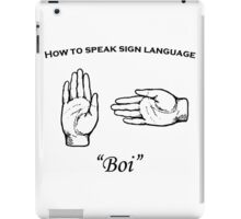 Boi (sign language) iPad Case/Skin