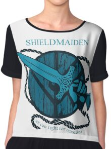 shieldmaiden - WE CAN FIGHT FOR OURSELVES Chiffon Top