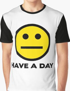 Have A Day Graphic T-Shirt