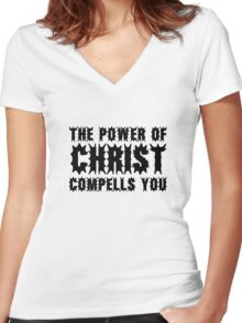 The Power Of Christ Compells You Exorcist Quote Horror Scary Women's Fitted V-Neck T-Shirt
