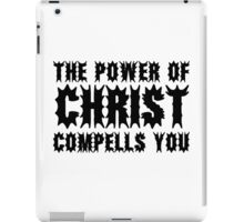 The Power Of Christ Compells You Exorcist Quote Horror Scary iPad Case/Skin