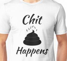 Chit Happens Unisex T-Shirt