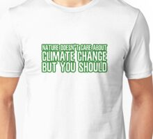 Climate Change Global Warming Nature Ecological Activism Political Unisex T-Shirt