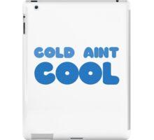 Cold Aint Cool Wordplay Cute Funny Pretty Snow Winter Summer iPad Case/Skin