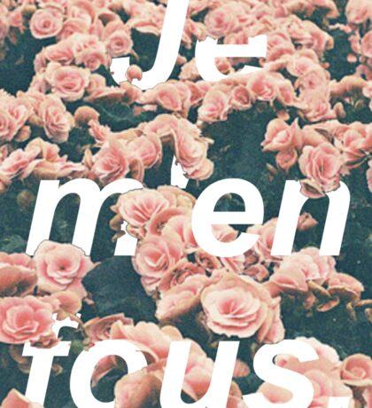 Je m'en fous with flowers Sticker