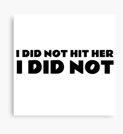 I Did Not Hit Her The Room Quote Funny Cult Movie  Canvas Print