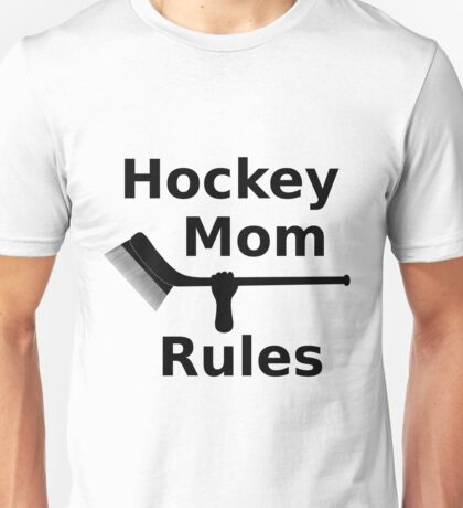 Hockey Mom Rules Unisex T-Shirt