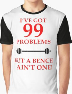 99 PROBLEMS Graphic T-Shirt