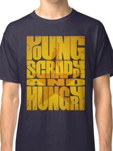 Young Scrappy and Hungry Classic T-Shirt
