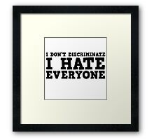 Funny I Hate Everyone Free speech Protest Ironic  Framed Print
