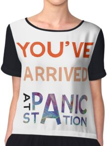 You've Arrived At Panic Station Chiffon Top