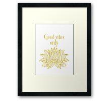 Yoga inspire Good vibes only Lotus Framed Print
