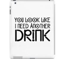 Drink Drunk Humour Funny Cool Joke Drinking Quote Party iPad Case/Skin