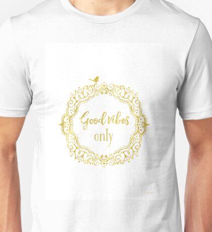 Good vibes only golden yoga Unisex T-Shirt