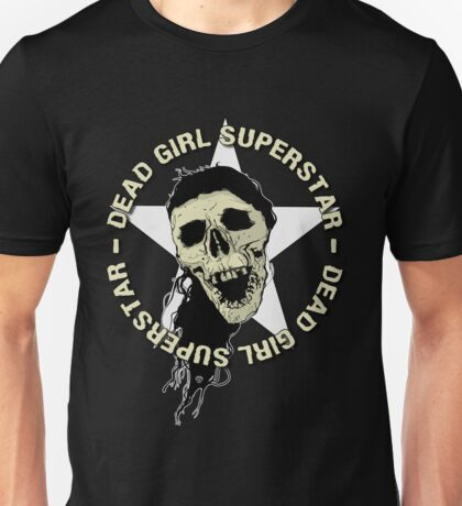 Dead Girl Superstar Unisex T-Shirt