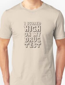 Drug Test Funny Wordplay Drugs Weed LSD MDMA EDM Party  T-Shirt
