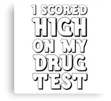Drug Test Funny Wordplay Drugs Weed LSD MDMA EDM Party  Canvas Print