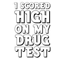 Drug Test Funny Wordplay Drugs Weed LSD MDMA EDM Party  Photographic Print