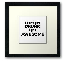 Drinking Humour Funny Party Drunk Joke Awesome Cool Framed Print